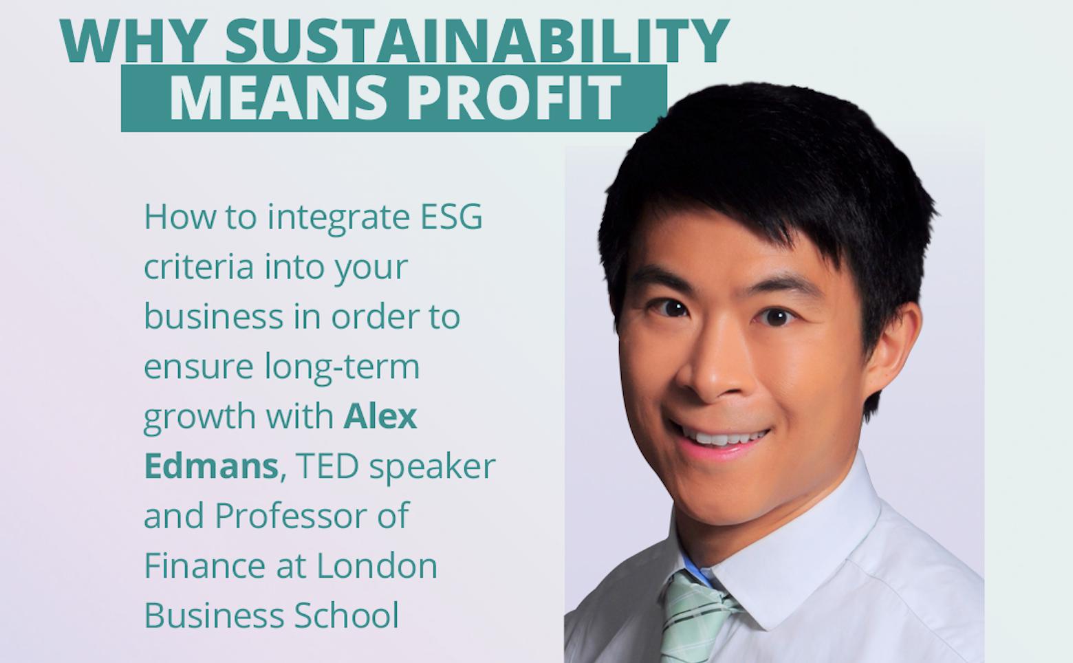 Why Sustainability Means Profit Alex Edmans